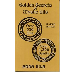 Golden Secrets of Mystic Oils by Anna Riva