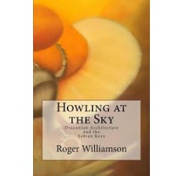 Howling at the Sky - Draconian Architecture and the Sabian Keys, by Roger Williamson