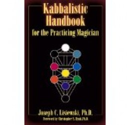 Kabbalistic Handbook for the Practicing Magician by Joseph C. Lisiewski