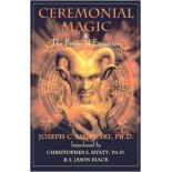 Ceremonial Magic and Power of Evocation by Joseph C. Lisiewski