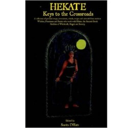Hecate: Keys to the Crossroads (edited by Sorita D'Este)