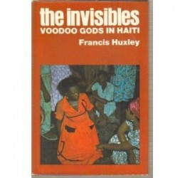 The Invisibles, Voodoo Gods in Haiti, by Francis Huxley